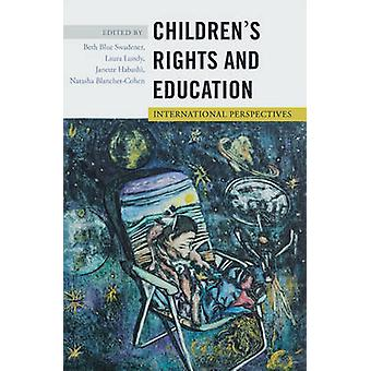 Childrens Rights and Education  International Perspectives by Edited by Beth Blue Swadener & Edited by Laura Lundy & Edited by Janette Habashi & Edited by Natasha Blanchet Cohen