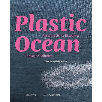 Plastic Ocean: Art and Science Responses to Marine Pollution