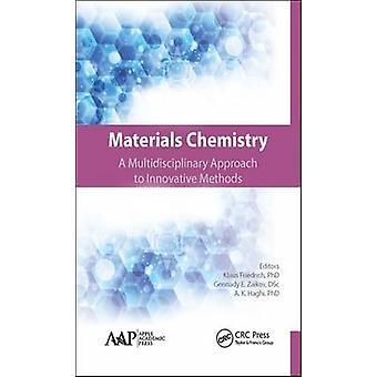 Materials Chemistry A Multidisciplinary Approach to Innovative Methods