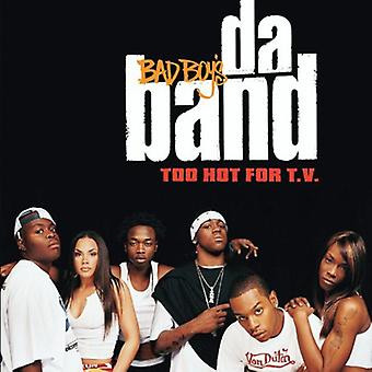Bad Boy's Da Band - Too Hot for T.V. [CD] USA import