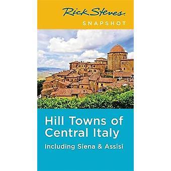 Rick Steves instantané Hill villes d'Italie centrale (cinquième édition) - Inc