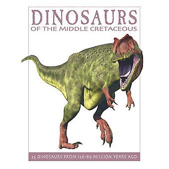 Dinosaurussen van het middelste krijt - 25 dinosaurussen van 126-89 miljoen