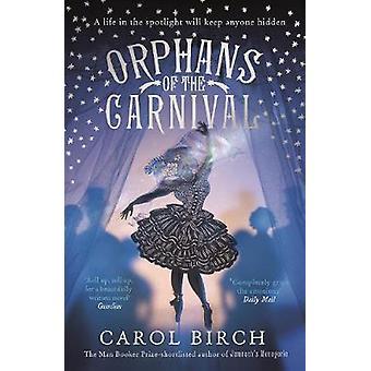 Orpojen Carnival jäseneltä Carol koivu - 9781782116561 kirja