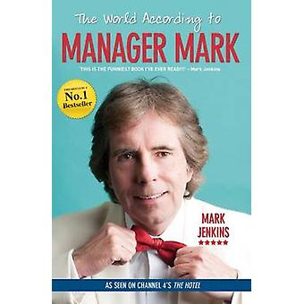The World According to Manager Mark by Mark Jenkins - 9781784188160 B