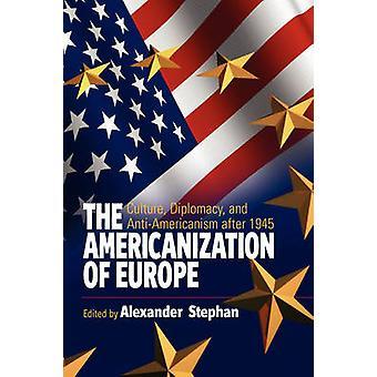 Die Amerikanisierung der Europa - Kultur - Diplomatie- und Anti-Amerika