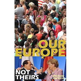 Our Europe - Not Theirs by Julian Priestley - Glyn Ford - 97819071038