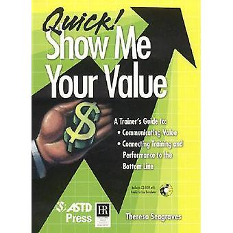 Quick! Show Me Your Value by Theresa Seagraves - 9781562863654 Book