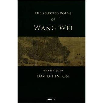 Valda dikter av Wang Wei av Wang Wei - David Hinton - 978085646