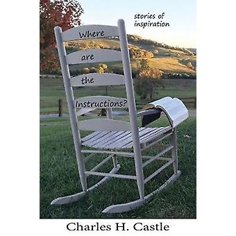 Where Are the Instructions? by Charles H Castle - 9781622881765 Book