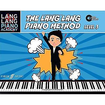 The Lang Lang Piano Method: Level 3 [Lang Lang Piano Academy] (Lang Lang Piano Academy; Faber Edition)