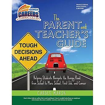 De ouder en de Teacher's Guide: helpen van studenten navigeren de hobbelige weg van School (Ga carrière Curriculum)