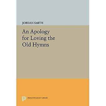 Um pedido de desculpas por amar os hinos antigos (Princeton legado biblioteca)