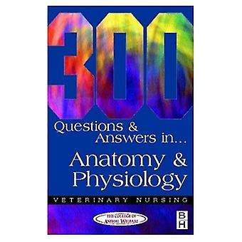 300 questions et réponses d'anatomie et de physiologie pour infirmières vétérinaires (soins vétérinaires: 300 Questions & réponses)