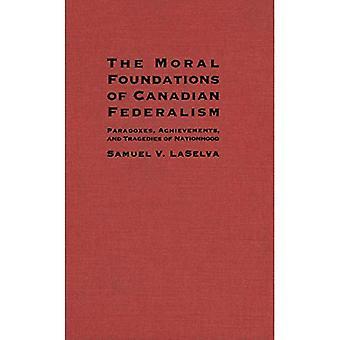 Kanadan federalismin moraalisen perustan: paradokseja, saavutukset ja tragedioita kansakunnasta