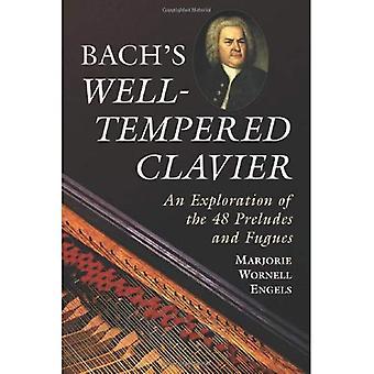 Bach¿s hyvin karkaistua Clavier: Tutkiminen 48 Preludit ja fuugia