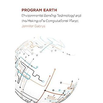 Program Earth: Environmental Sensing Technology and the Making of a Computational Planet (Electronic Mediations)
