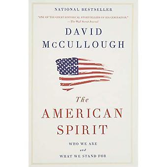 O espírito americano: Quem somos e o que nós defendemos.