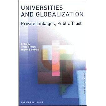 Universities and Globalization: Private Linkages, Public Trust (Education on the Move)