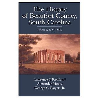 Historia av Beaufort County, South Carolina: 1514-1861 v. 1
