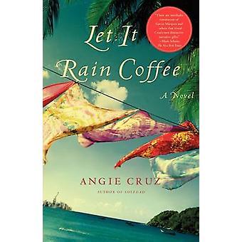 Let It Rain Coffee by Cruz & Angie