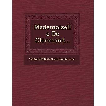 Mademoiselle De Clermont... av Stephanie Felicite Genlis Comtesse D.