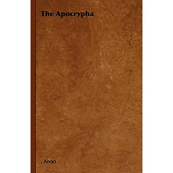 The Apocrypha by Anon &