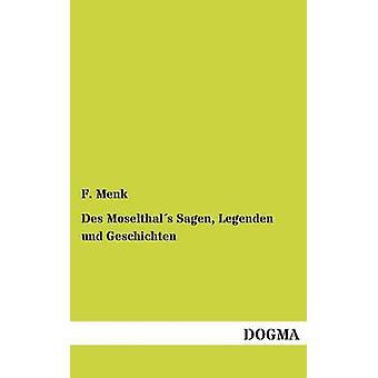 Des Moselthals Sagen Legenden Und Geschichten by Menk & F.
