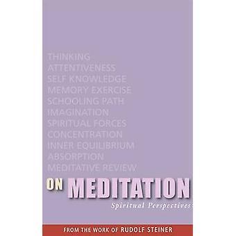 On Meditation  Spiritual Perspectives by Rudolf Steiner
