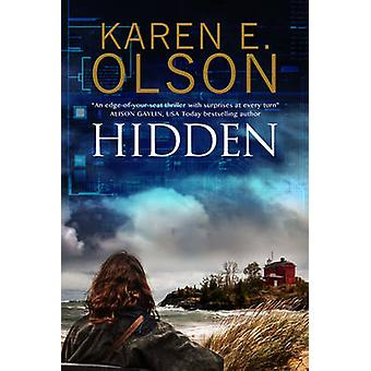 Hidden - First in a New Mystery Series (Large type edition) by Karen E