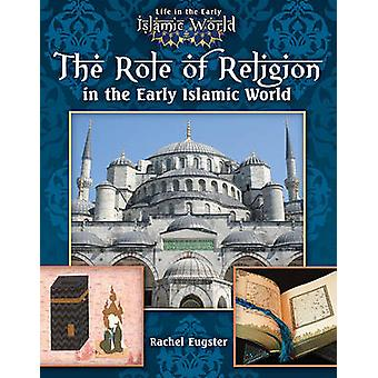 The Role of Religion in the Early Islamic World by Rachel Eugster - 9