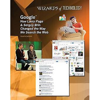Google - How Larry Page & Sergey Brin Changed the Way We Search the We