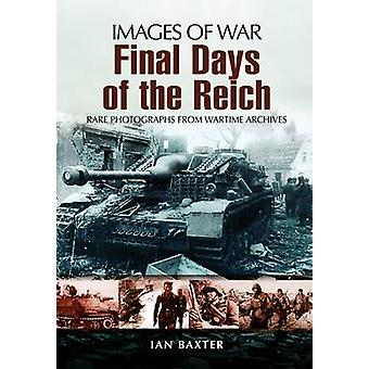 Final Days of the Reich by Ian Baxter - 9781848843813 Book
