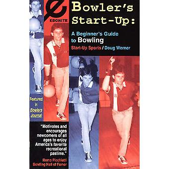 Bowler's Start-Up - Beginner's Guide to Bowling by Doug Werner - 97818