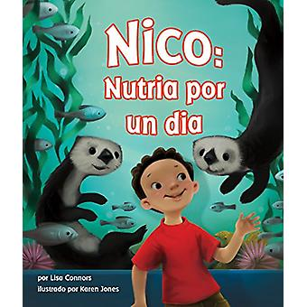 Nico - Nutria Por Un Dia[oliver's Otter Phase] by Lisa Connors - 97816
