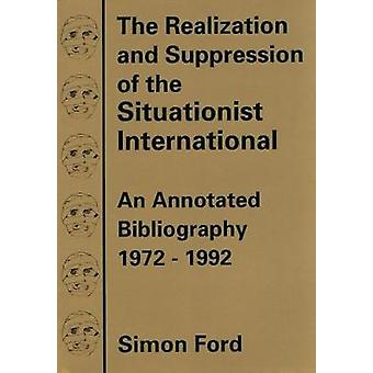 The Realization And Suppression Of The Situationist International - An