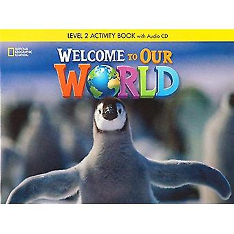 Welcome to Our World: Activity Book 2