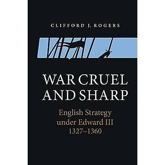 残酷な戦争と鋭い - エドワード 3 世の下で英語戦略 - 1327-1360 年
