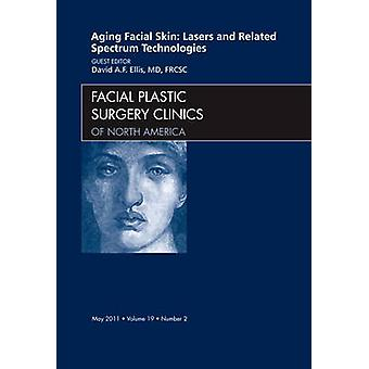 Aging Facial Skin Lasers and Related Spectrum Technologies by David Ellis