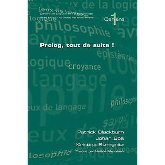 PROLOG Tout de Suite by Blackburn & P.