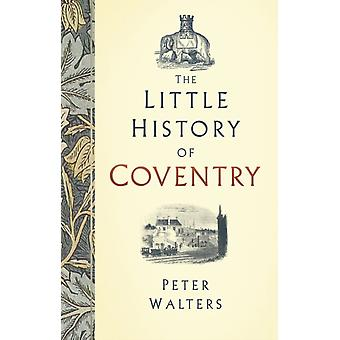 Little History of Coventry by Peter Walters