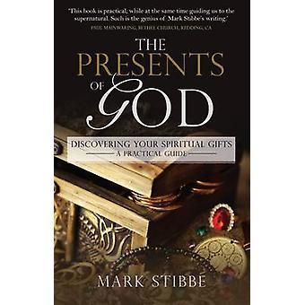 Présente de Dieu La Découverte de vos Dons Spirituels. Un guide pratique par Mark Stibbe