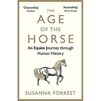 Age of the Horse by Susanna Forrest