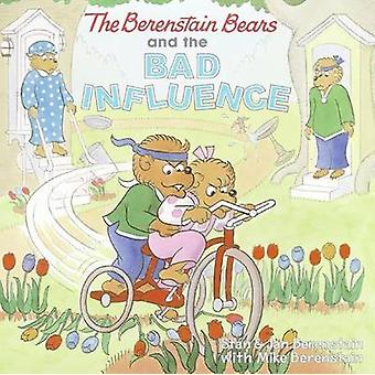The Berenstain Bears and the Bad Influence by Stan Berenstain - 97806
