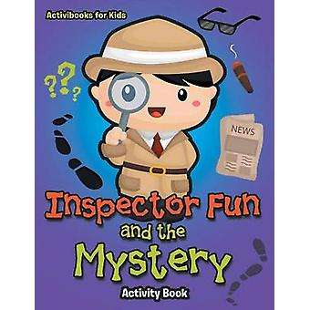 Inspector Fun and the Mystery Activity Book von for Kids & Activibooks
