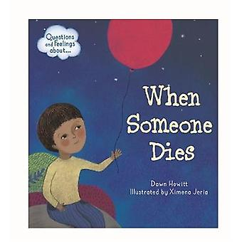 Questions and Feelings About - When someone dies by Dawn Hewitt - 9781