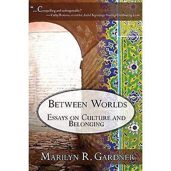 Between Worlds by Gardner & Marilyn