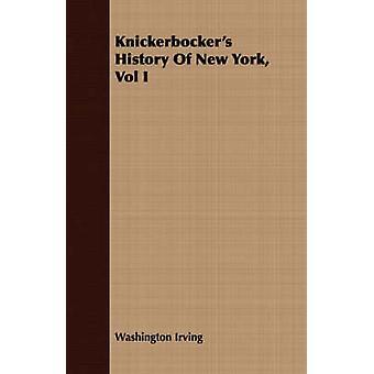 Knickerbockers History of New York Vol I by Irving & Washington