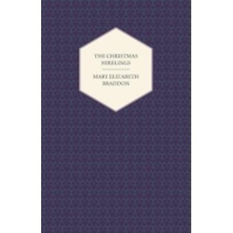 The Christmas Hirelings by Braddon & Mary Elizabeth
