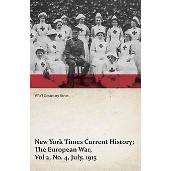 New York Times Current History The European War Vol 2 No. 4 July 1915 WWI Centenary Series by Various