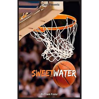 Sweetwater A Biography of Nathaniel Sweetwater Clifton by Frank & Foster